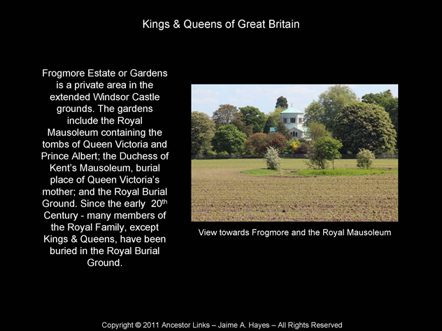 Kings & Queens of Great Britain - Frogmore Estate at Windsor
