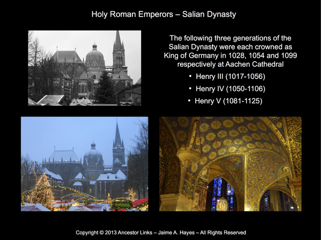 Salian Dynasty - Holy Roman Emperors - Aachen Cathedral